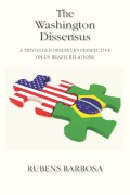 The Washington Dissensus: A Privileged Observer's Perspective on US-Brazil Relations