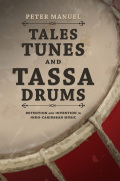 Tales, Tunes, and Tassa Drums: Retention and Invention in Indo-Caribbean Music