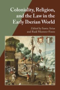 Coloniality, Religion, and the Law in the Early Iberian World Cover