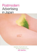 Postmodern Advertising in Japan: Seduction, Visual Culture, and the Tokyo Art Directors Club
