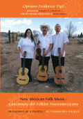 New Mexican Folk Music/Cancionero del Folklor Nuevomexicano: Treasures of a People/El Tesoro del Pueblo