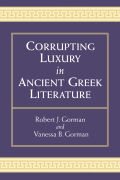 Corrupting Luxury in Ancient Greek Literature Cover