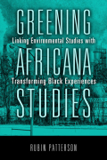 Greening Africana Studies: Linking Environmental Studies with Transforming Black Experiences