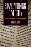 Standardizing Diversity: The Political Economy of Language Regimes