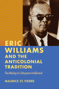 Eric Williams and the Anticolonial Tradition