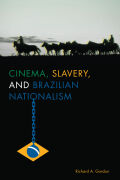 Cinema, Slavery, and Brazilian Nationalism Cover