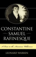 Constantine Samuel Rafinesque: A Voice in the American Wilderness