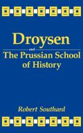 Droysen and the Prussian School of History Cover