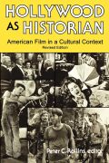 Hollywood As Historian: American Film in a Cultural Context