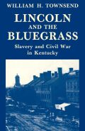 Lincoln and the Bluegrass