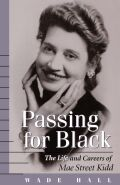 Passing for Black: The Life and Careers of Mae Street Kidd