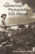 The Appalachian Photographs of Earl Palmer Cover