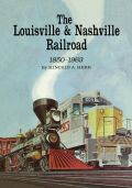 The Louisville and Nashville Railroad, 1850-1963 Cover