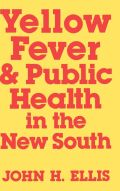 Yellow Fever and Public Health in the New South Cover