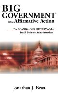 Big Government and Affirmative Action: The Scandalous History of the Small Business Administration