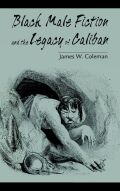 Black Male Fiction and the Legacy of Caliban
