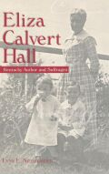 Eliza Calvert Hall: Kentucky Author and Suffragist
