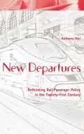 New Departures: Rethinking Rail Passenger Policy in the Twenty-First Century