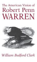 The American Vision of Robert Penn Warren Cover
