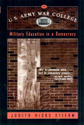 U.S. Army War College: Military Education In A Democracy Cover