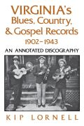 Virginia's Blues, Country, and Gospel Records, 1902-1943