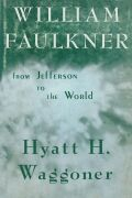 William Faulkner: From Jefferson to the World