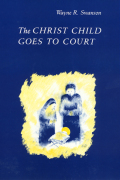 The Christ Child Goes to Court Cover