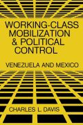 Working-Class Mobilization and Political Control: Venezuela and Mexico