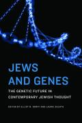Jews and Genes: The Genetic Future in Contemporary Jewish Thought