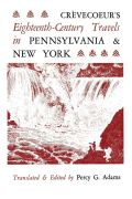 Crèvecoeur's Eighteenth-Century Travels in Pennsylvania and New York Cover