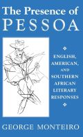 The Presence of Pessoa: English, American, and Southern African Literary Responses
