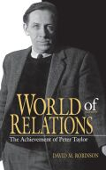 World of Relations: The Achievement of Peter Taylor