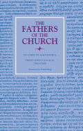 Three Christological Treatises (The Fathers of the Church, Volume 129)