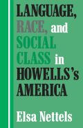 Language, Race, and Social Class in Howells's America