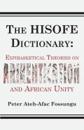 The HISOFE Dictionary of Midnight Politics: Expibasketical Theories on Afrikentication and African Unity