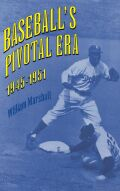 Baseball's Pivotal Era, 1945-1951 Cover