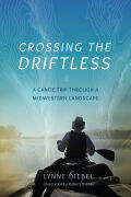 Crossing the Driftless: A Canoe Trip through a Midwestern Landscape