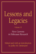 Lessons and Legacies VI: New Currents in Holocaust Research