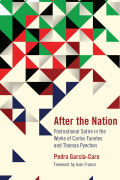 After the Nation: Postnational Satire in the Works of Carlos Fuentes and Thomas Pynchon