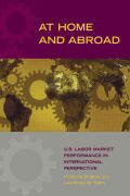 At Home and Abroad: U.S. Labor Market Performance in International Perspective