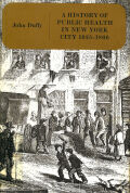 History of Public Health in New York City, 1625-1866 Cover