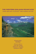 The Western San Juan Mountains: Their Geology, Ecology, and Human History