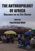The Anthropology of Africa: Challenges for the 21st Century Cover