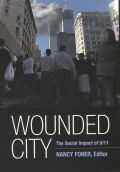 Wounded City: The Social Impact of 9/11 on New York City