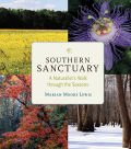Southern Sanctuary: A Naturalist's Walk through the Seasons