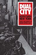 Dual City: Restructuring New York
