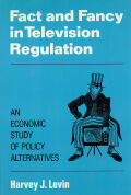 Fact and Fancy in Television Regulation