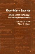 From Many Strands: Ethnic and Racial Groups in Contemporary America