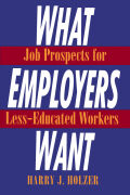 What Employers Want: Job Prospects for Less-Educated Workers