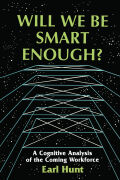 Will We Be Smart Enough?: A Cognitive Analysis of the Coming Workforce